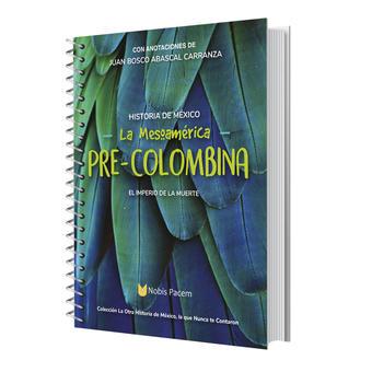 Nobis Pacem Homeschool La Mesoamérica Pre-Colombina